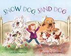 Snow Dog, Sand Dog by Linda Joy Singleton (Hardback, 2014)
