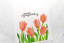 thumbnail 7 - Handmade Greeting Card Sympathy Condolences Tulips Floral A2 Size w/ Envelope