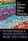 The Oxford Handbook of Social Justice in Music Education by Cathy Benedict, Gary Spruce, Paul G. Woodford, Patrick Schmidt (Hardback, 2015)