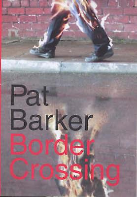 """AS NEW"" Barker, Pat, Border Crossing Book"