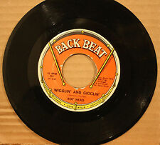 ROY HEAD *Wigglin' And Gigglin'* DRIVING WHEEL Northen Soul 45 on BACK BEAT 563