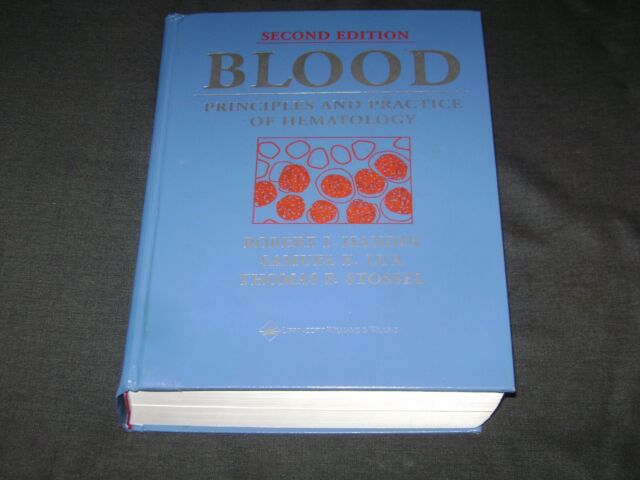 Blood: Principles and Practice of Hematology - Handin, Lux, Stossel SECOND ED.