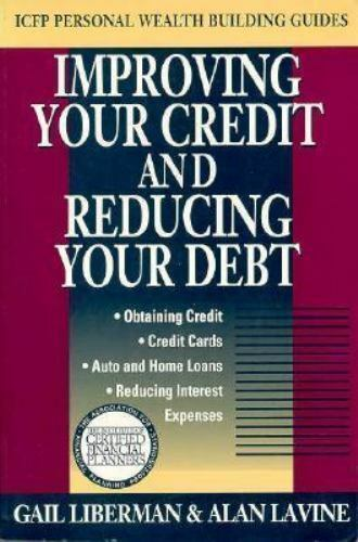 Improving Your Credit and Reducing Your Debt Paperback Gail Liberman