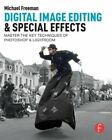 Digital Image Editing & Special Effects Quickly Master The Key Techniques of Ph