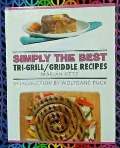 foto de Simply The Best Tri Grill/Griddle Recipes Marian Getz