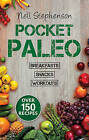 Pocket Paleo/Pocket Paleo: Breakfast/Pocket Paleo: Snacks/Pocket Paleo: Before and After Workout Recipes by Nell Stephenson (Paperback, 2015)