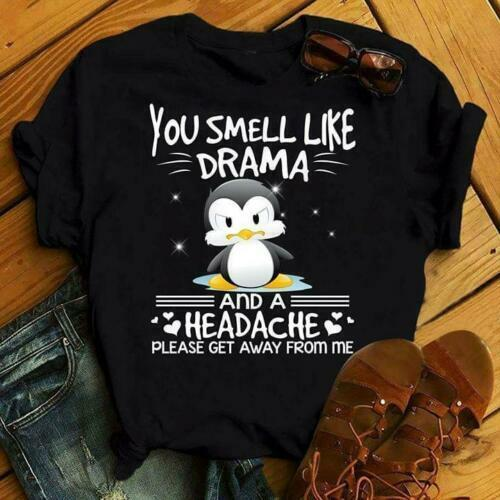 Penguin You Smell Like Drama And A Headache Please Get Away Ladies T-Shirt