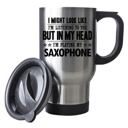 I might look like Im listening but in my head Im playing my Saxophone Mug 056