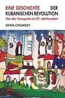 Eine Geschichte der Kubanischen Revolution von Aviva Chomsky (2016, Taschenbuch)