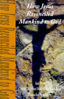 How Jesus Reconciled Mankind to God: And How Church Tradition Distorts the Good News by Pamela Scudder (Paperback / softback, 2001)
