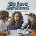 We Love Art Class!: Analyze, Compare, Create, and Compose Shapes by Seth Nelson (Paperback / softback, 2013)