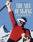 The Art of Skiing: Vintage Posters from the Golden Age of Winter Sport by Jenny De Gex (Paperback, 2014)