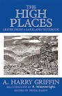 The High Places: Leaves from a Lakeland Notebook by Harry Griffin (Hardback, 2008)