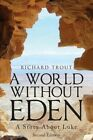 A World Without Eden, Second Edition: A Story about Luke by Richard Trout (Paperback / softback, 2014)