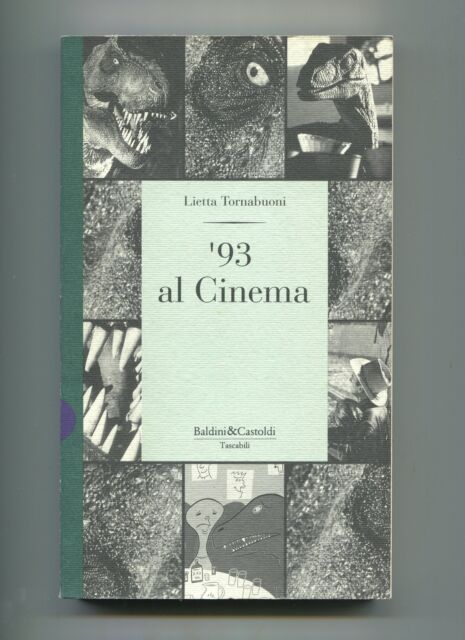 Lietta Tornabuoni '93 AL CINEMA Baldini & Castoldi 1993 Libro Film Registi