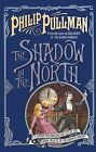 The Shadow in the North by Philip Pullman (Paperback, 2004)
