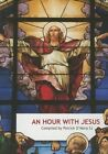 An Hour with Jesus by Patrick O'Mara (Pamphlet, 2010)