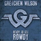 Gretchen Wilson - Ready To Get Rowdy [New CD]