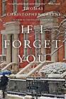 If I Forget You by Thomas Christopher Greene (Hardback, 2016)
