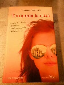 LIBRO-TUTTA-MIA-LA-CITTA-039-CARLOTTA-PISTONE-PIEMME-VOCI