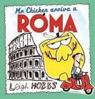 Mr Chicken Arriva a Roma by Leigh Hobbs (Hardback, 2016)