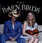 The Barn Birds by Chris Kokesh/Jonathan Byrd (CD, Jul-2013, Waterbug)