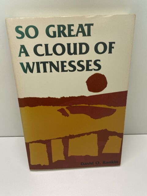 SO GREAT A CLOUD OF WITNESSES By David O. Rankin (1978) Strawberry Hill Press