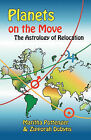 Planets on the Move: The Astrology of Relocation by Maritha Pottenger, Zipporah Dobyns (Paperback, 2010)