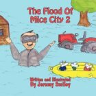 The Flood of Mice City 2 by Smiley Jeremy Author 9781456015916