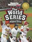 The World Series: All about Pro Baseball's Biggest Event by Hans Hetrick (Paperback / softback, 2012)