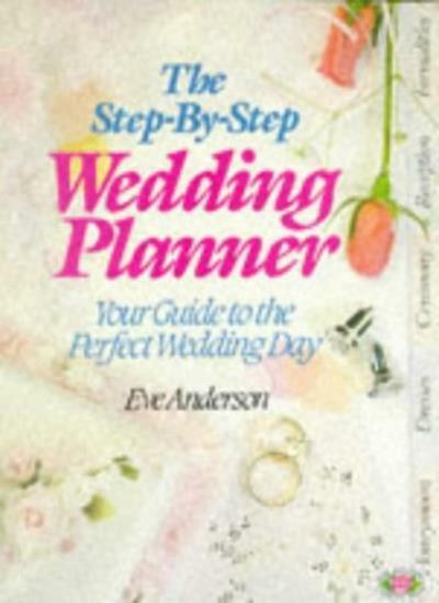The Step-by-step Wedding Planner (Check List) By Eve Anderson