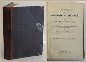 Feller-Odermann-Das-Ganze-der-kaufmaennischen-Arithemik-1870-Buchhaltung-Mathe-xy