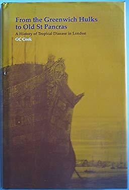 From the Greenwich Hulks to Old St. Pancras : A History of Tropical Disease in L