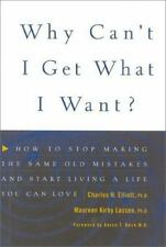 Why Can't I Get What I Want?: How to Stop Making the Same Old Mistakes-ExLibrary