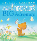 The Littlest Dinosaur's Big Adventure by Michael Foreman (Hardback, 2009)