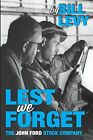 Lest We Forget: The John Ford Stock Company by Bill Levy (Paperback / softback, 2013)