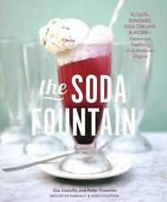 The Soda Fountain : Floats, Sundaes, Egg Creams and More--Stories and Flavors of an American Original by Brooklyn Farmacy and Soda Fountain Staff, Peter Freeman, Elizabeth Kiem and Gia Giasullo (2014, Hardcover)