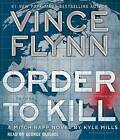 Order to Kill by Vince Flynn, Kyle Mills (CD-Audio, 2016)