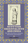 Scottish Orientalists and India: The Muir Brothers, Religion, Education and Empire by Avril A. Powell (Hardback, 2010)