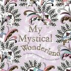 My Mystical Wonderland: Art Therapy Colouring Book for Creative Minds by Eglantine De la Fontaine (Paperback, 2015)