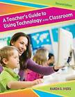 A Teacher's Guide to Using Technology in the Classroom by Karen S. Ivers (Paperback, 2009)