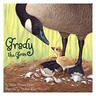 Grady the Goose by Denise Brennan-Nelson (Hardback, 2006)