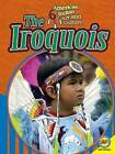 The Iroquois by Av2 by Weigl (Paperback / softback, 2015)