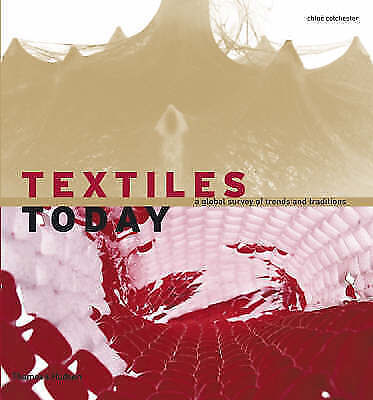 Textiles Today: A Global Survey of Trends and Traditions-ExLibrary