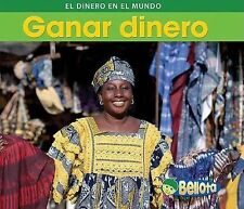 Ganar dinero (Dinero en todo el mundo) (Spanish Edition)-ExLibrary