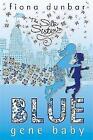 Blue Gene Baby: Book 2 by Fiona Dunbar (Paperback, 2008)