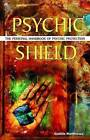 Psychic Shield: The Personal Handbook of Psychic Protection by Caitlin Matthews (Paperback, 2006)