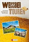 Weißbiertouren von Markus Meier (2014, Taschenbuch)