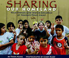 Sharing Our Homeland: Palestinian and Jewish Children at Summer Peace Camp by Trish Marx (Hardback, 2011)