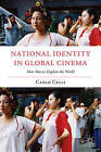 National Identity in Global Cinema: How Movies Explain the World by Carlo Celli (Paperback, 2013)